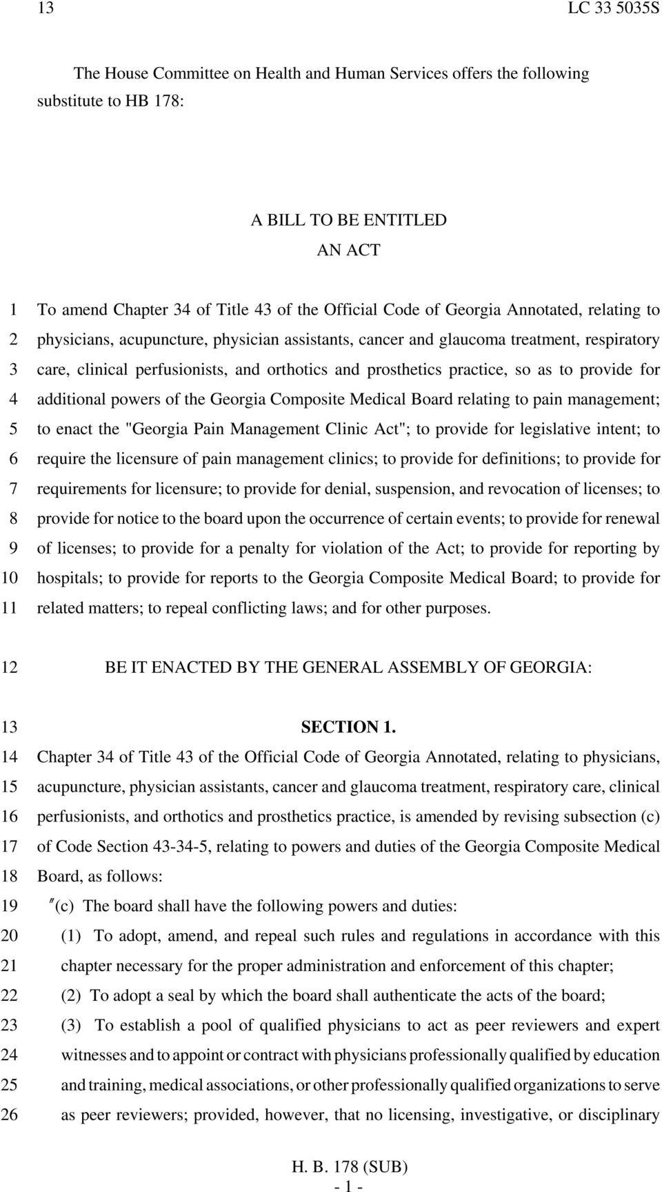 "to provide for additional powers of the Georgia Composite Medical Board relating to pain management; to enact the ""Georgia Pain Management Clinic Act""; to provide for legislative intent; to require"