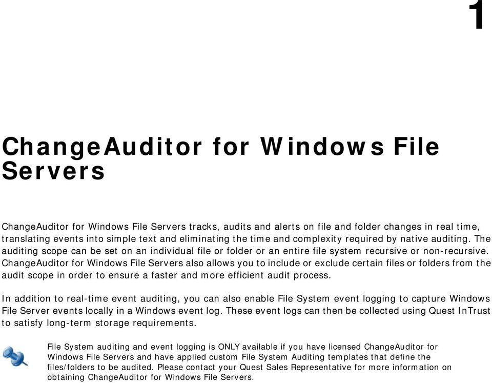 ChangeAuditor for Windows File Servers also allows you to include or exclude certain files or folders from the audit scope in order to ensure a faster and more efficient audit process.