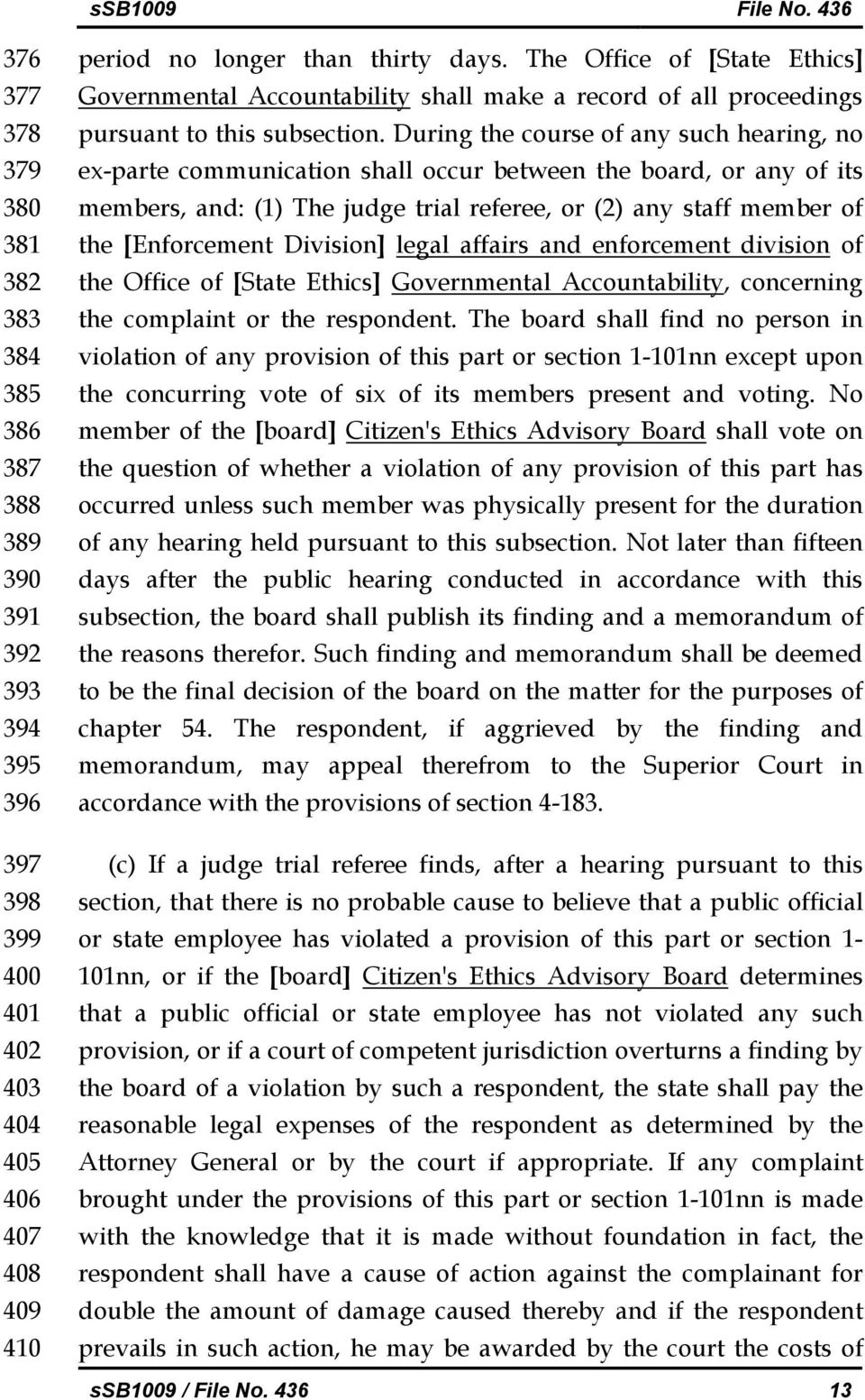 During the course of any such hearing, no ex-parte communication shall occur between the board, or any of its members, and: (1) The judge trial referee, or (2) any staff member of the [Enforcement