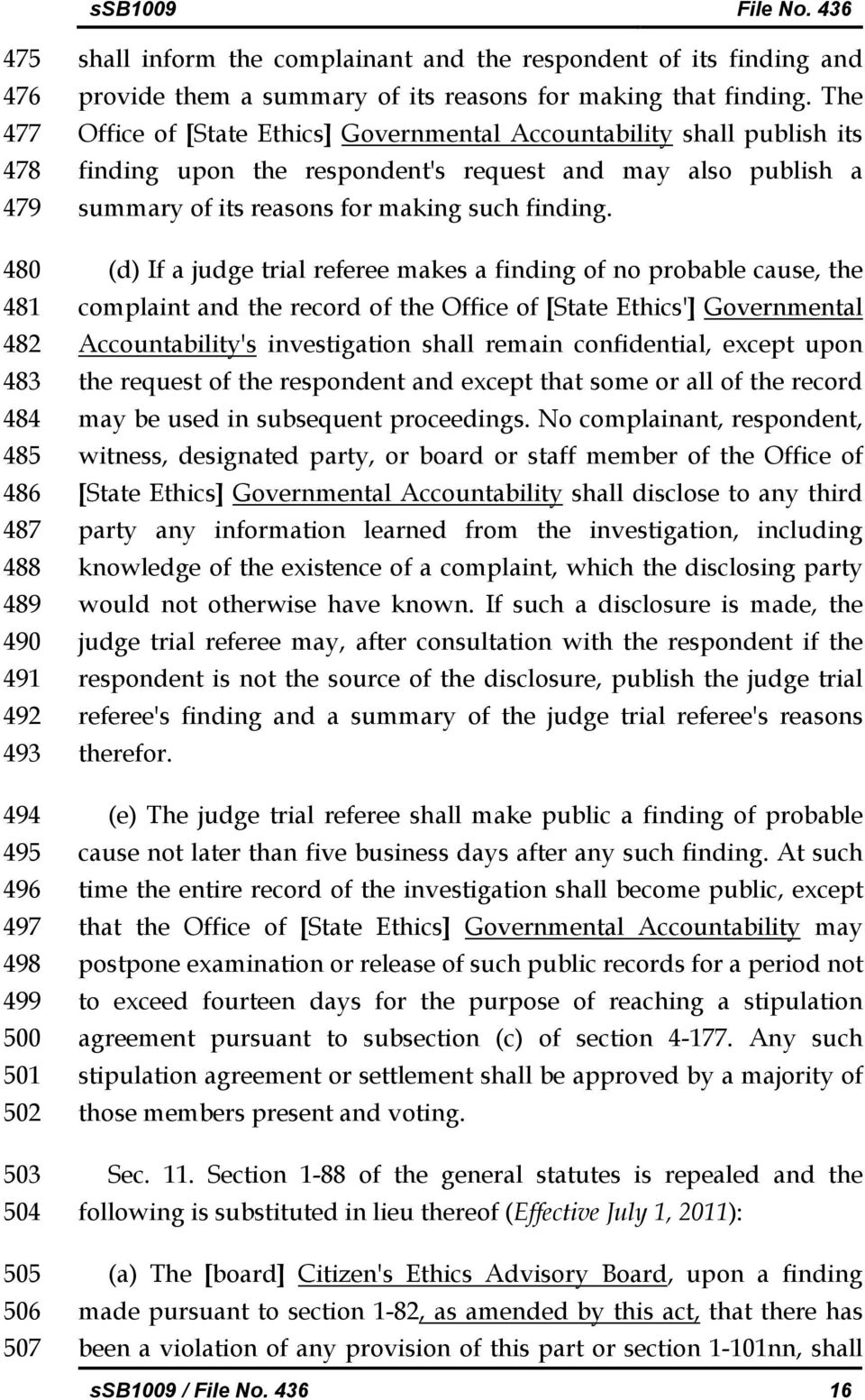 The Office of [State Ethics] Governmental Accountability shall publish its finding upon the respondent's request and may also publish a summary of its reasons for making such finding.