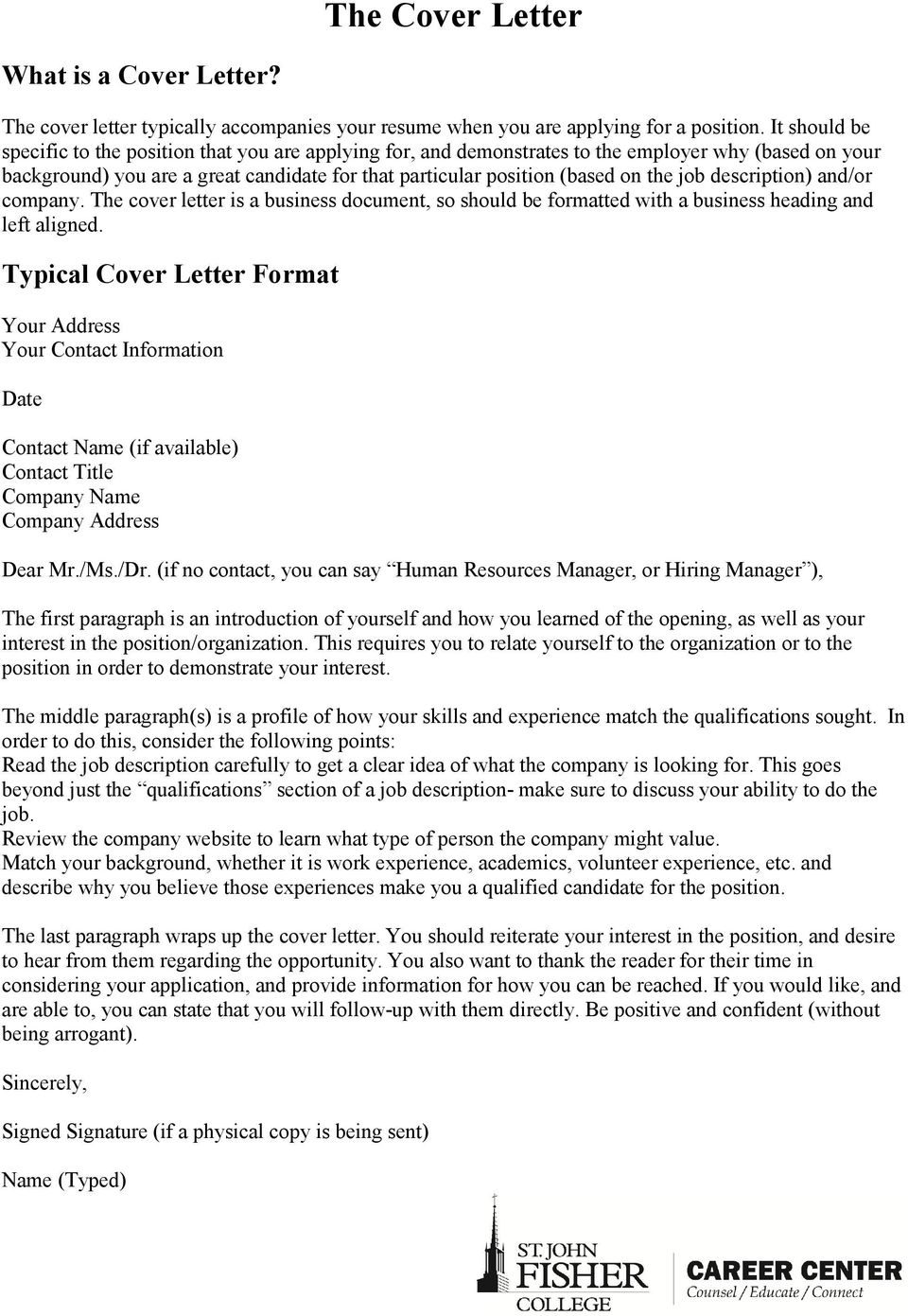 The Cover Letter. Dear Mr./Ms./Dr. (if no contact, you can ...