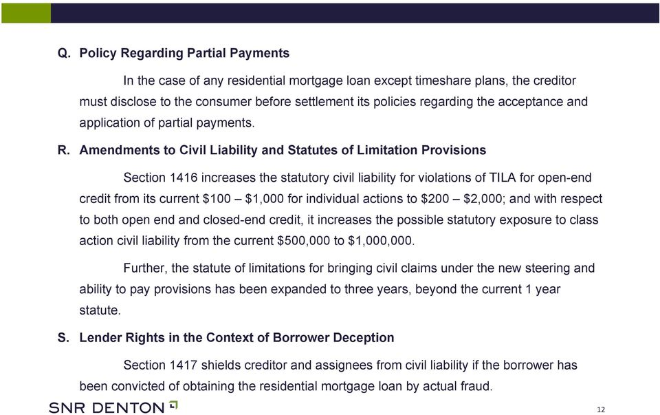 Amendments to Civil Liability and Statutes of Limitation Provisions Section 1416 increases the statutory civil liability for violations of TILA for open-end credit from its current $100 $1,000 for
