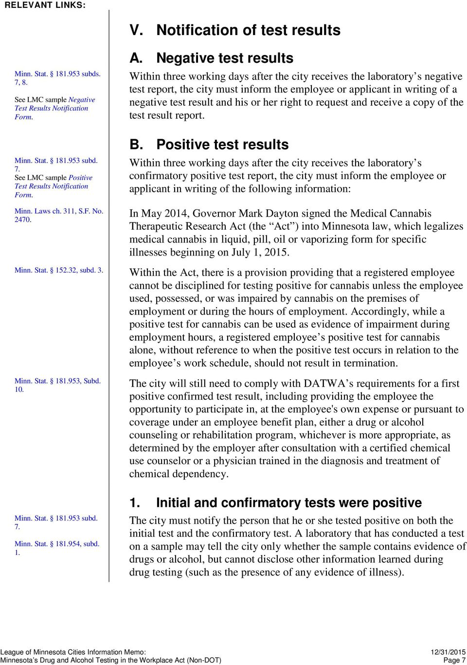 Negative test results Within three working days after the city receives the laboratory s negative test report, the city must inform the employee or applicant in writing of a negative test result and