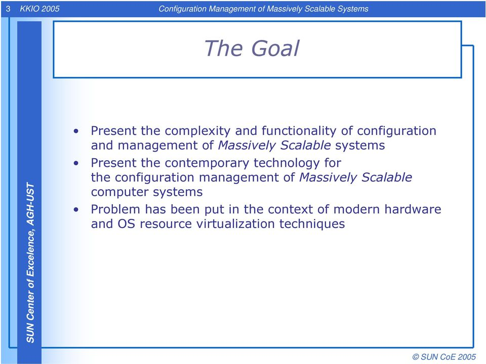 Present the contemporary technology for the configuration management of Massively Scalable