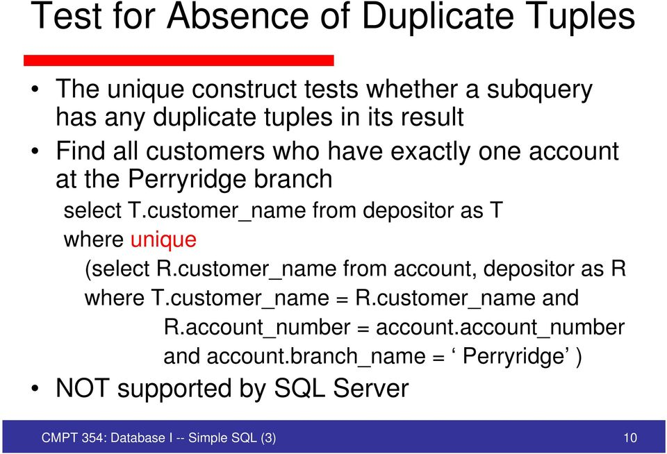 customer_name from depositor as T where unique (select R.customer_name from account, depositor as R where T.
