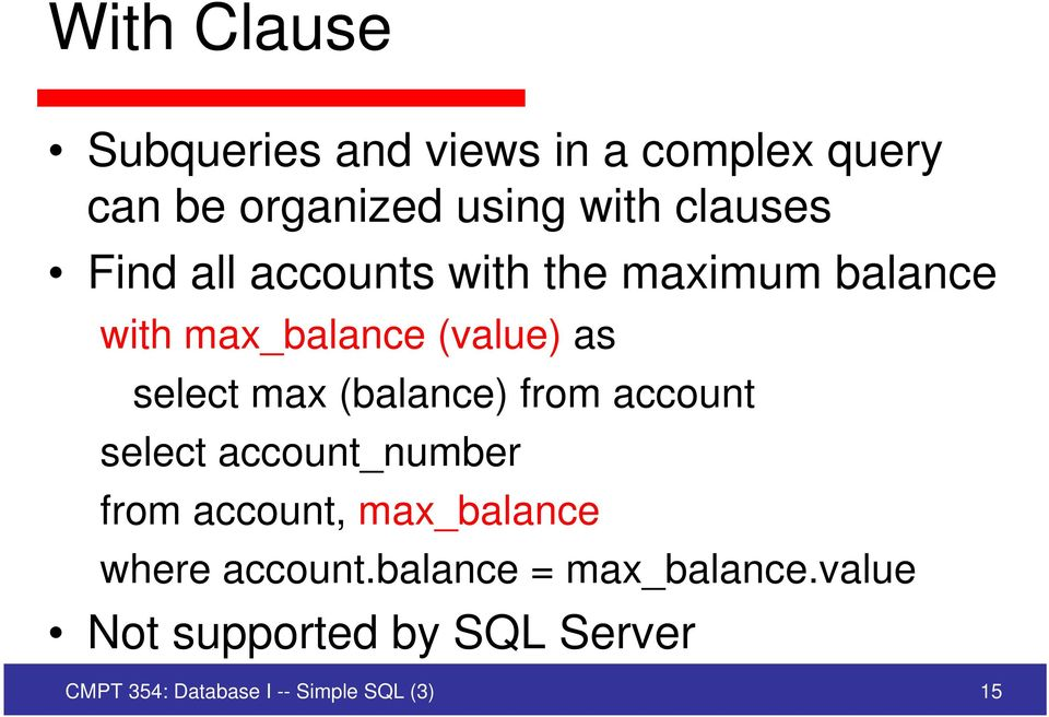 (balance) from account select account_number from account, max_balance where account.