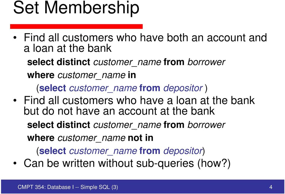 bank but do not have an account at the bank select distinct customer_name from borrower where customer_name not in