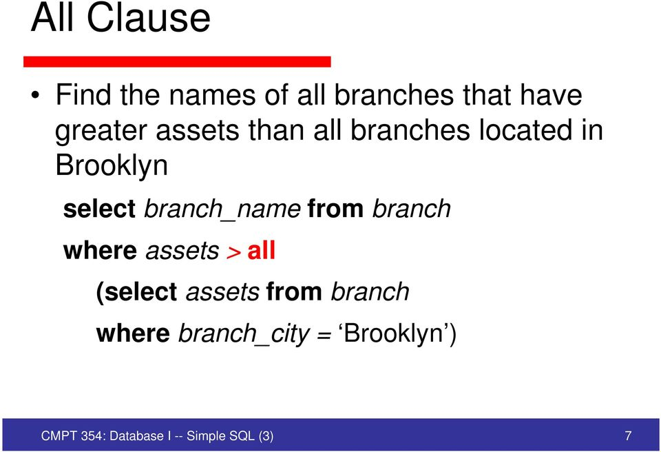 from branch where assets > all (select assets from branch where