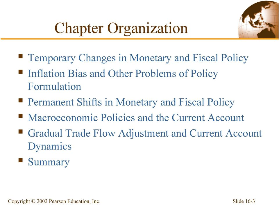 in Monetary and Fiscal Policy Macroeconomic Policies and the Current