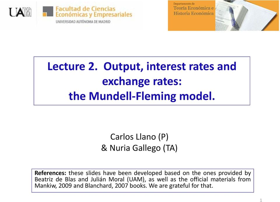 based on the ones provided by Beatriz de Blas and Julián Moral (UAM), as well as the