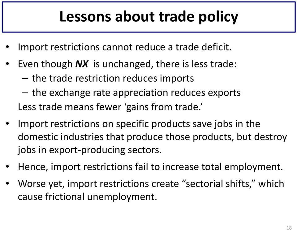 trade means fewer gains from trade.