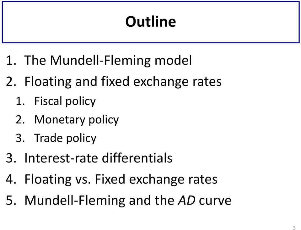 Monetary policy 3. Trade policy 3.