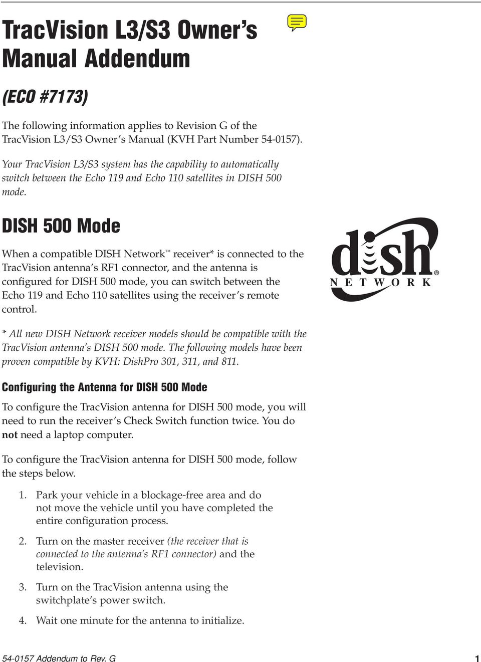 dish 500 mode when a compatible dish network receiver* is connected to the  tracvision antenna