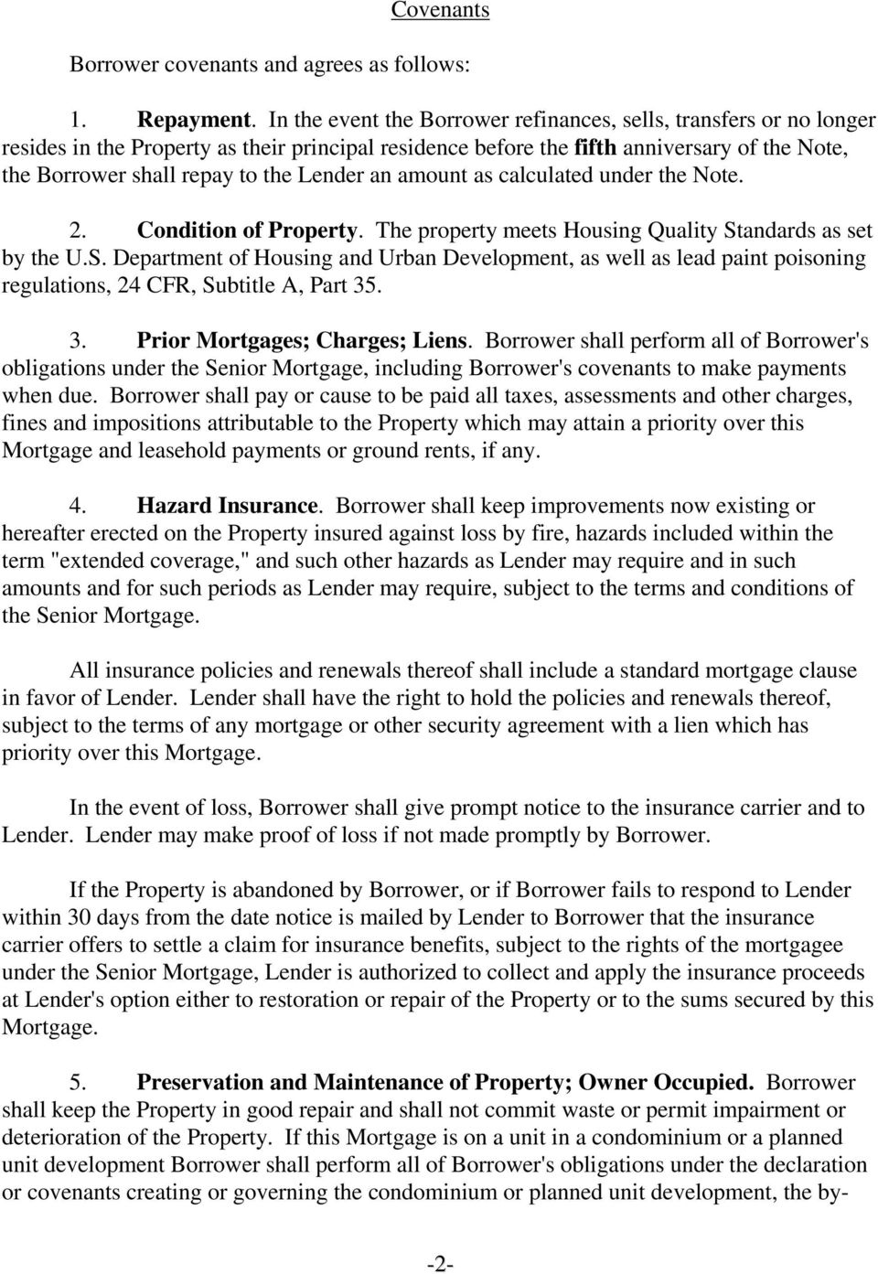 Lender an amount as calculated under the Note. 2. Condition of Property. The property meets Housing Quality St