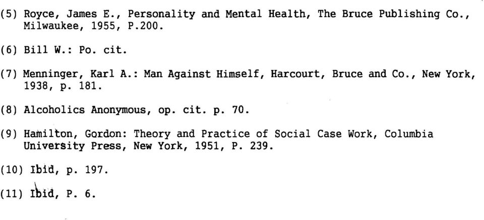 : Man Against Himself, Harcourt, Bruce and Co., New York, 1938, p. 181.