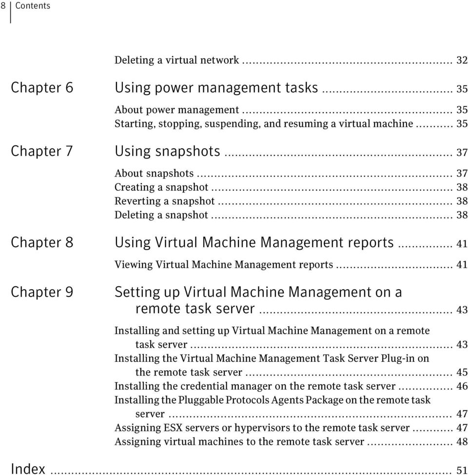 .. 41 Viewing Virtual Machine Management reports... 41 Chapter 9 Setting up Virtual Machine Management on a remote task server.