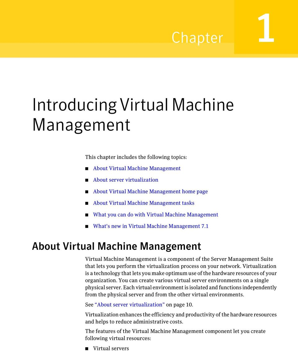 1 About Virtual Machine Management Virtual Machine Management is a component of the Server Management Suite that lets you perform the virtualization process on your network.