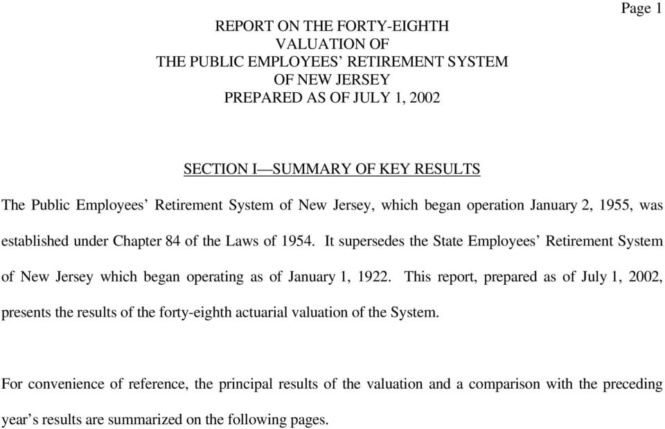 It supersedes the State Employees Retirement System of New Jersey which began operating as of January 1, 1922.