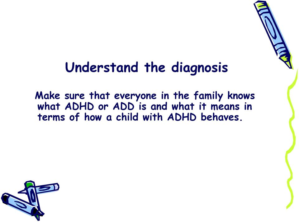 what ADHD or ADD is and what it means