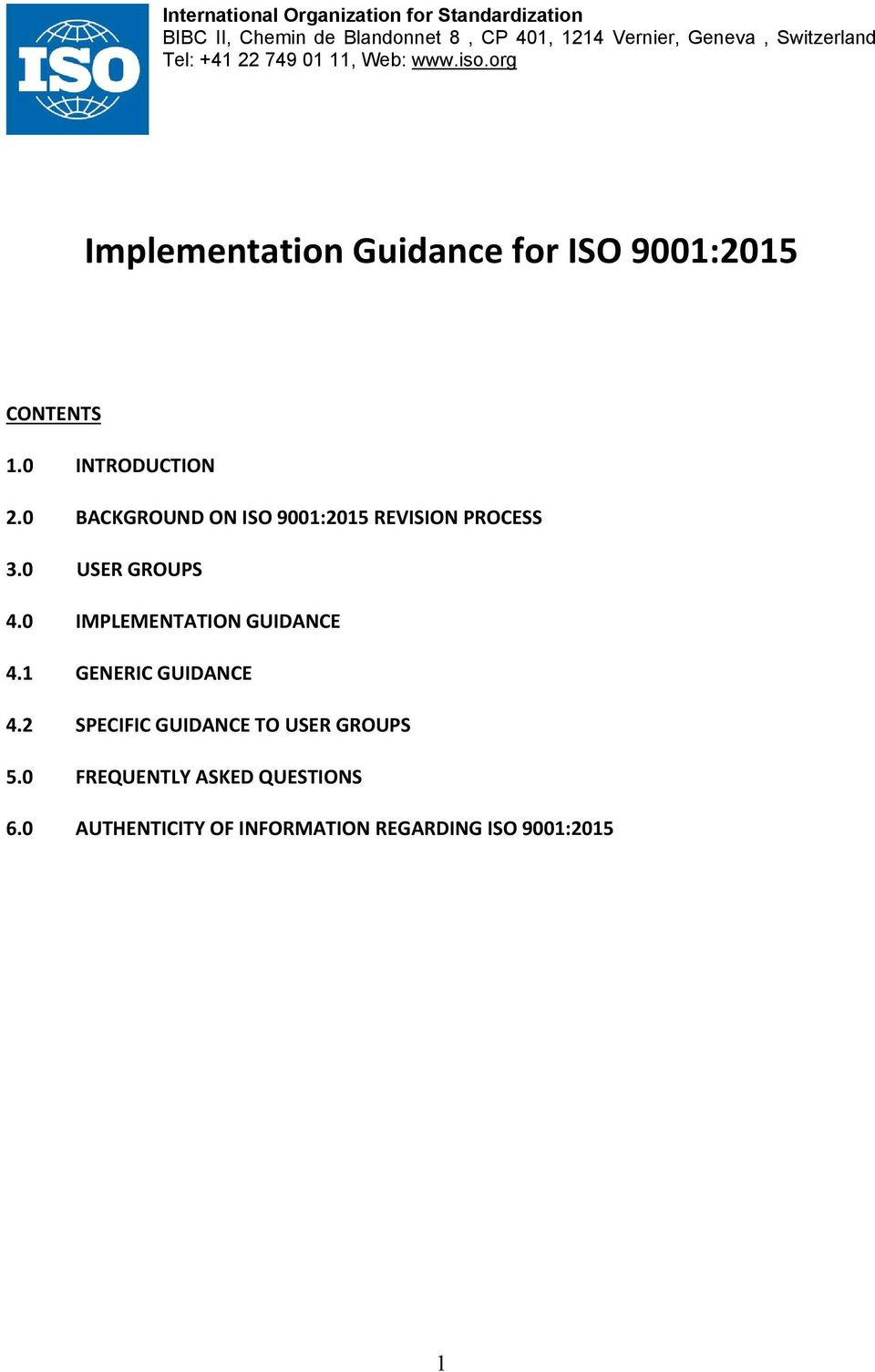 0 INTRODUCTION 2.0 BACKGROUND ON ISO 9001:2015 REVISION PROCESS 3.0 USER GROUPS 4.0 IMPLEMENTATION GUIDANCE 4.