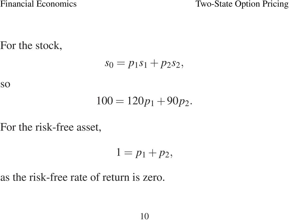 For the risk-free asset, 1 = p 1 + p