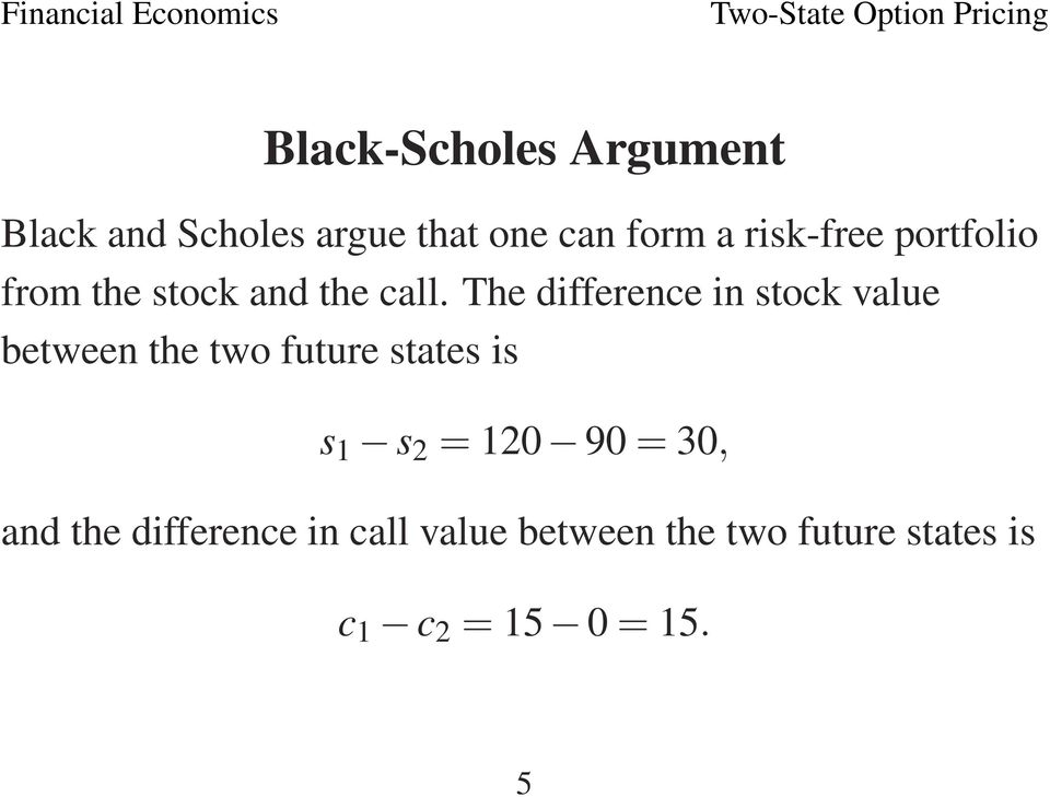 The difference in stock value between the two future states is s 1 s 2 =
