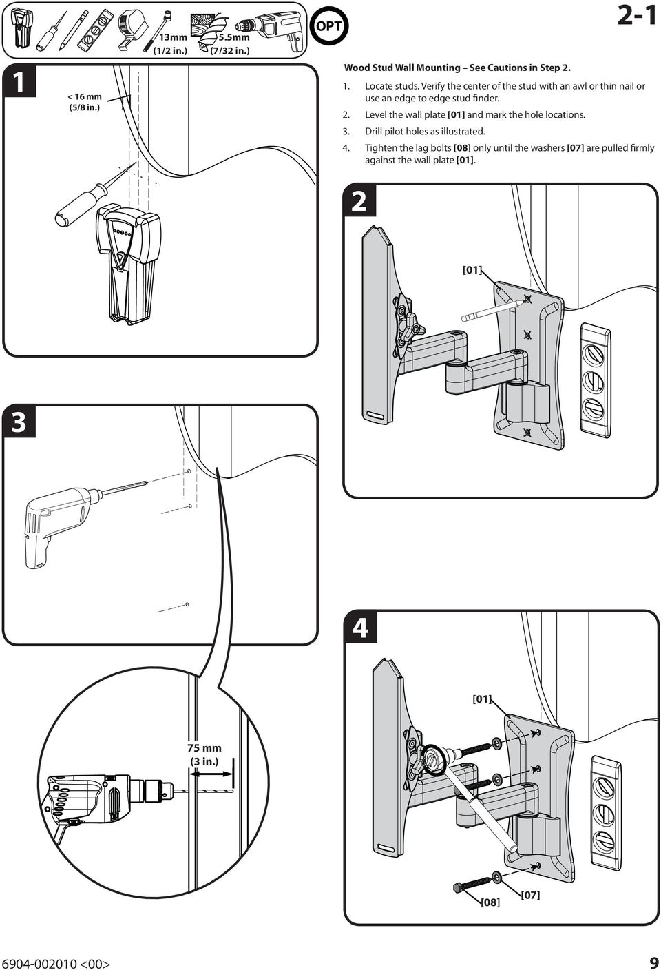 Level the wall plate and mark the hole locations. 3. Drill pilot holes as illustrated. 4.
