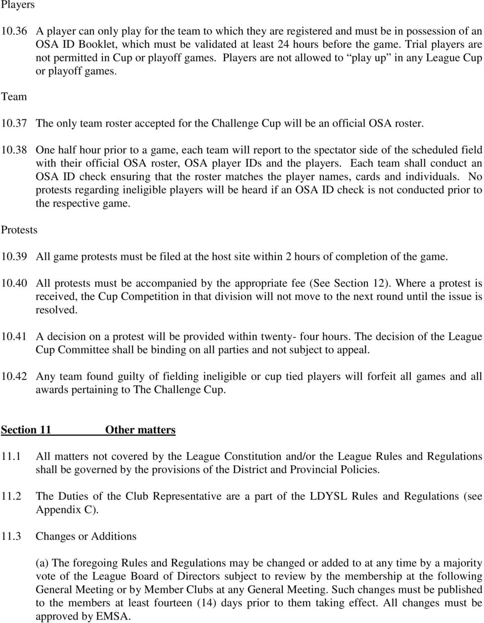 37 The only team roster accepted for the Challenge Cup will be an official OSA roster. 10.