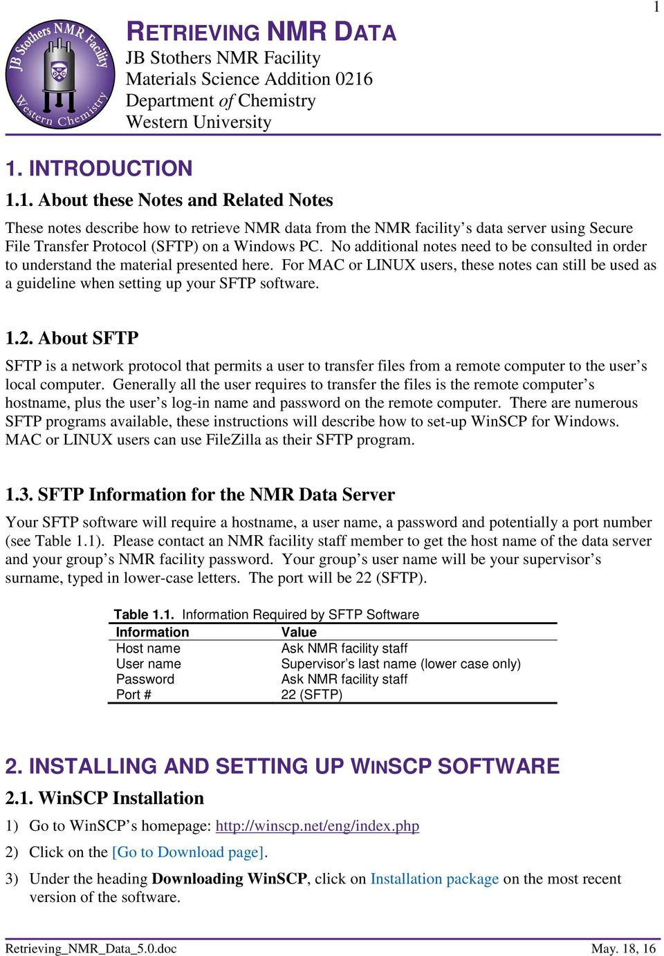 1. INTRODUCTION 1.1. About these Notes and Related Notes These notes describe how to retrieve NMR data from the NMR facility s data server using Secure File Transfer Protocol (SFTP) on a Windows PC.
