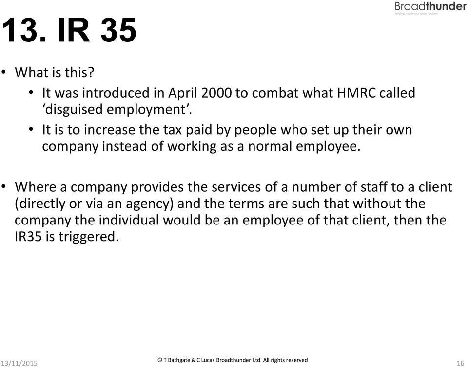 Where a company provides the services of a number of staff to a client (directly or via an agency) and the terms