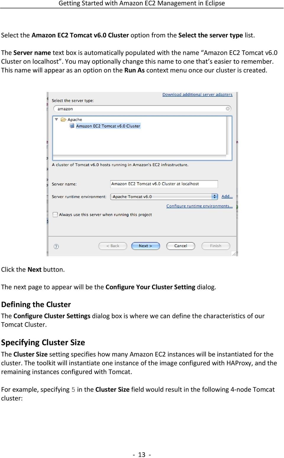 The next page to appear will be the Configure Your Cluster Setting dialog.