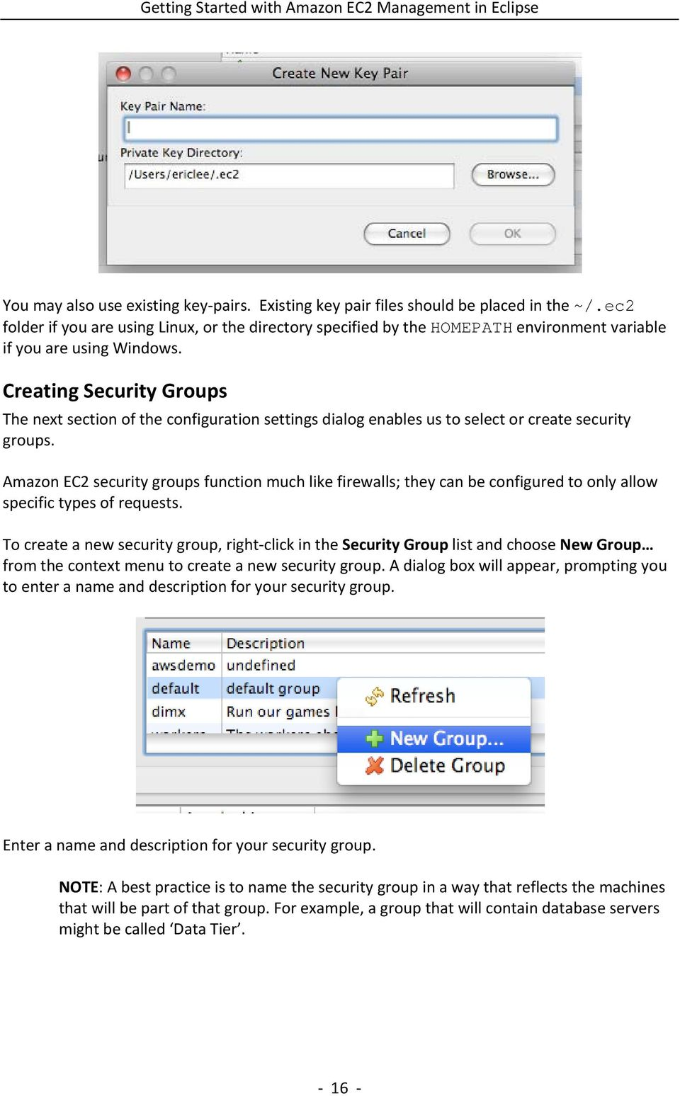 Creating Security Groups The next section of the configuration settings dialog enables us to select or create security groups.