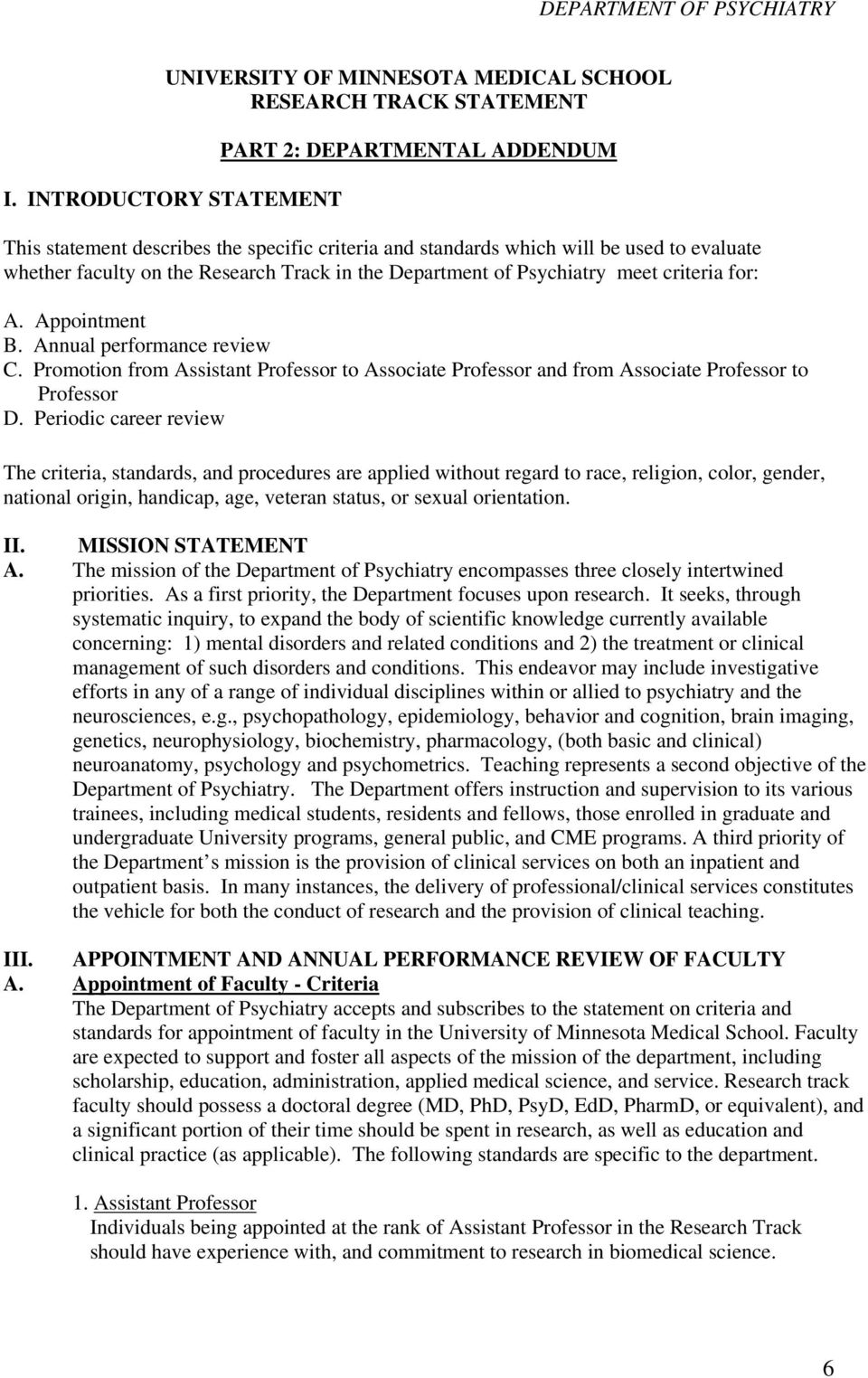 Department of Psychiatry meet criteria for: A. Appointment B. Annual performance review C. Promotion from Assistant Professor to Associate Professor and from Associate Professor to Professor D.