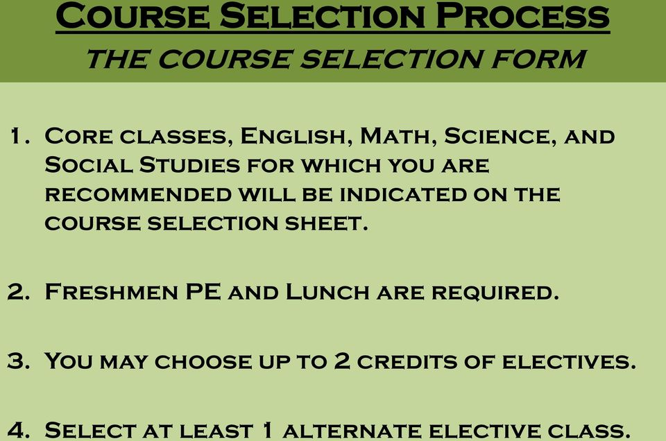 recommended will be indicated on the course selection sheet. 2.