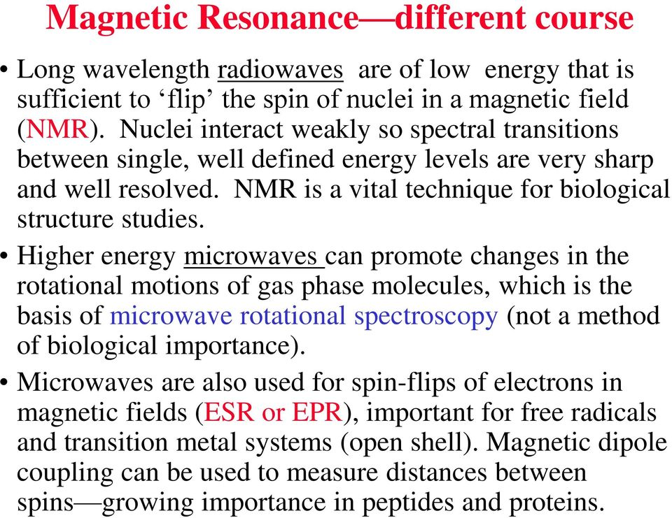 Higher energy microwaves can promote changes in the rotational motions of gas phase molecules, which is the basis of microwave rotational spectroscopy (not a method of biological importance).