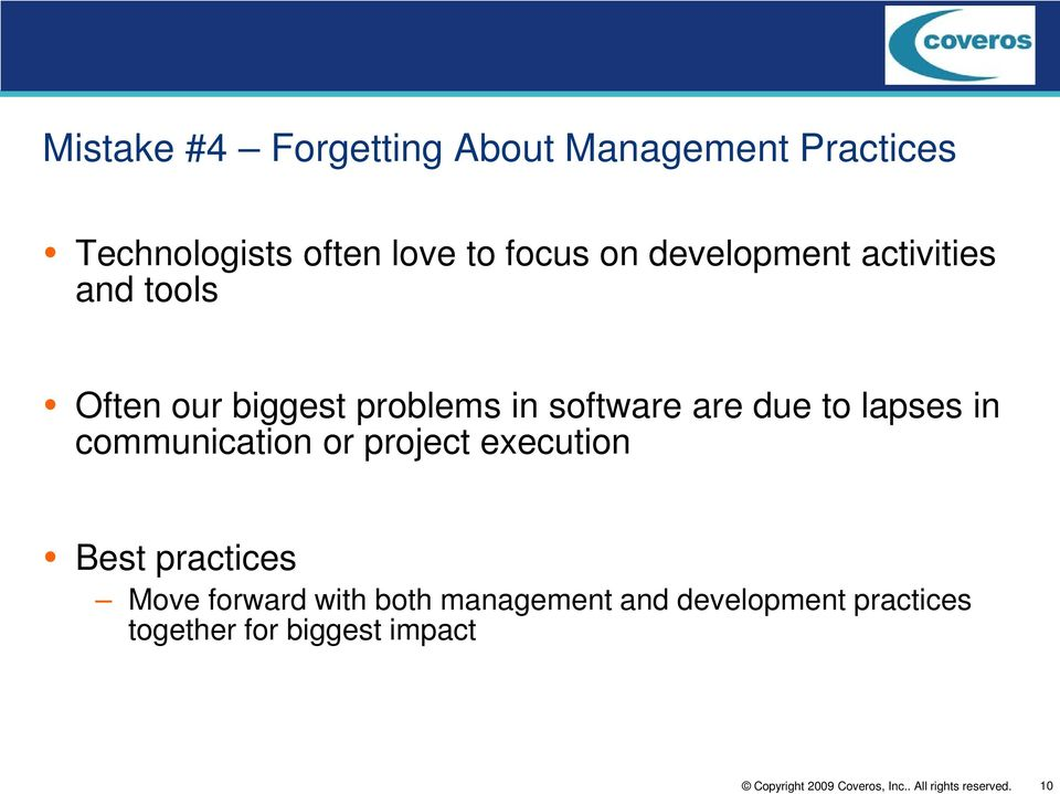software are due to lapses in communication or project execution Best practices
