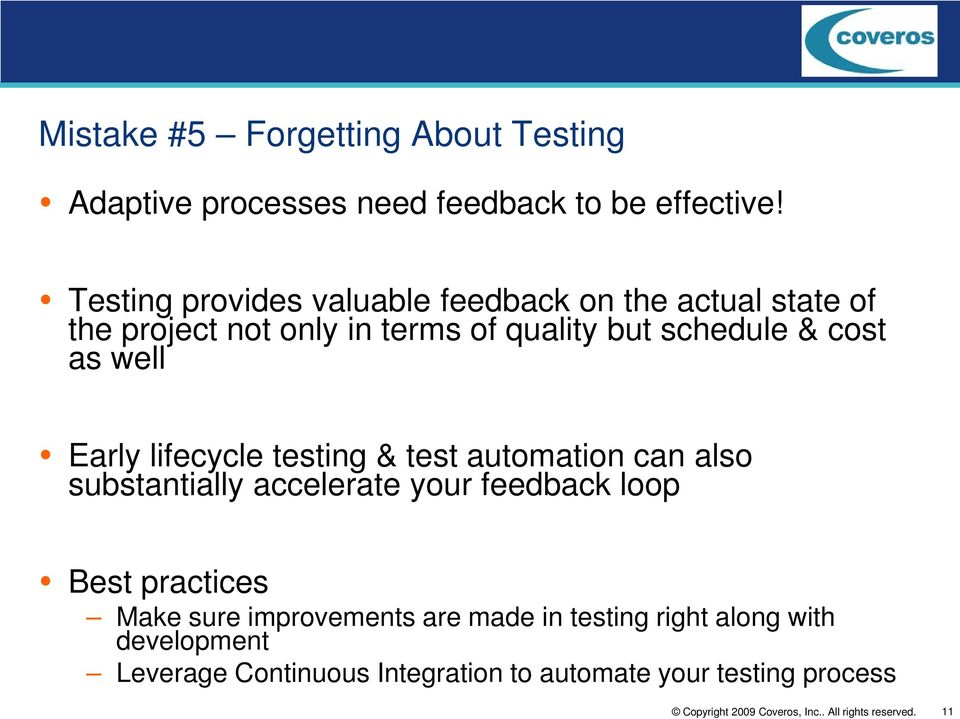 cost as well Early lifecycle testing & test automation can also substantially accelerate your feedback loop Best