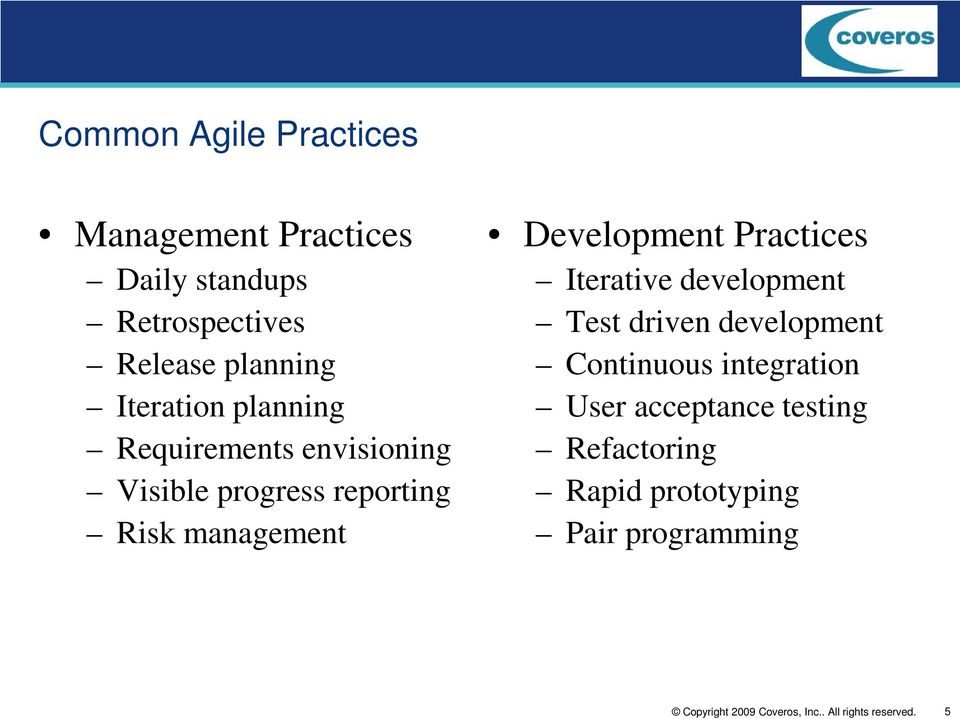 management Development Practices Iterative development Test driven development