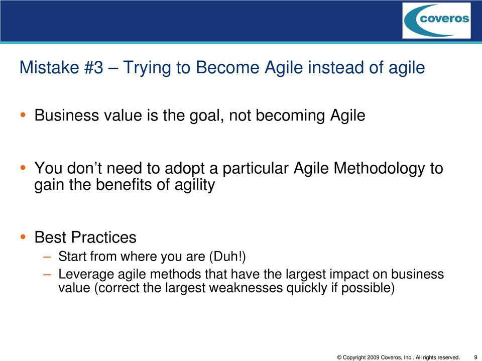 benefits of agility Best Practices Start from where you are (Duh!
