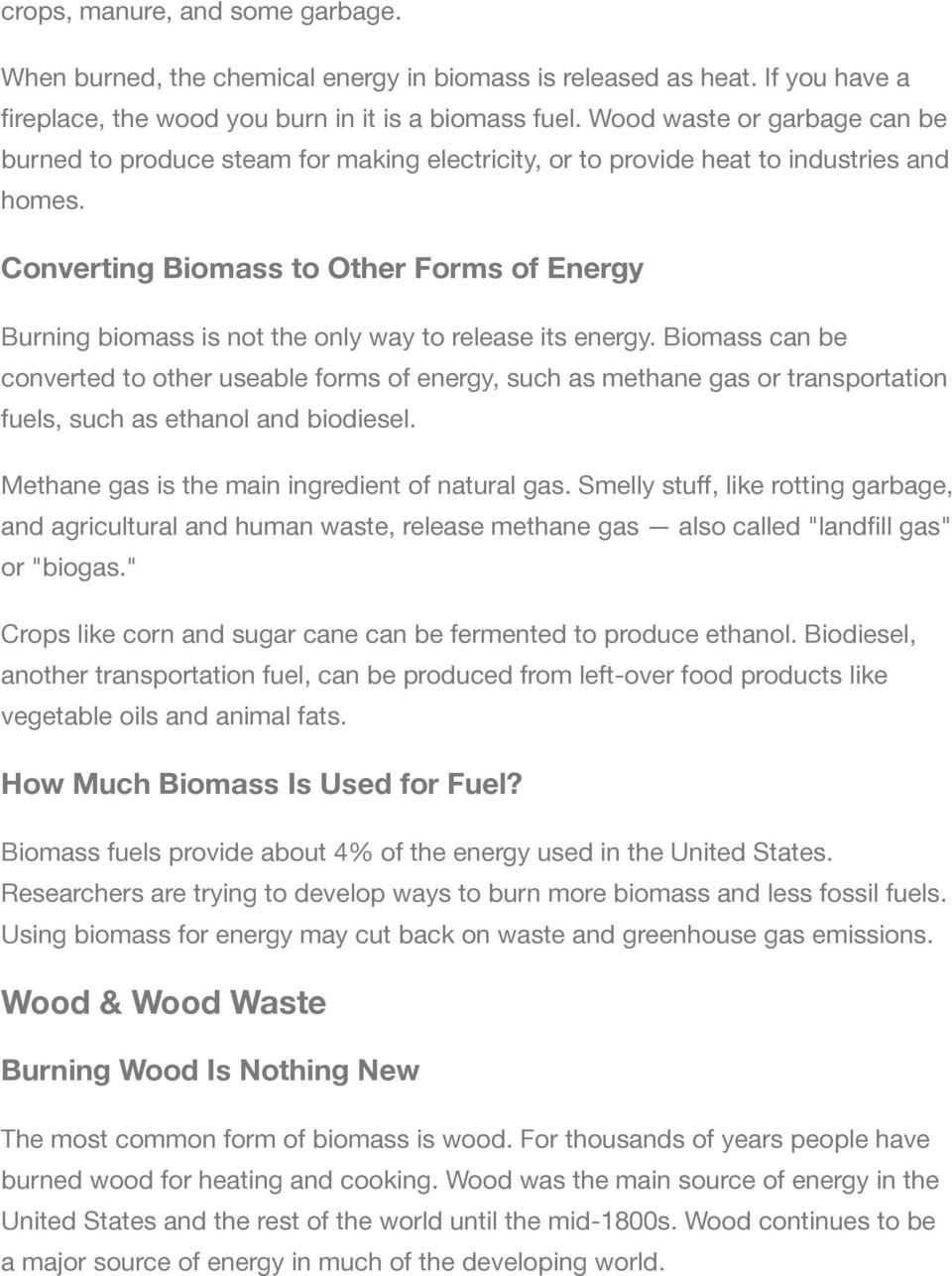 Converting Biomass to Other Forms of Energy Burning biomass is not the only way to release its energy.