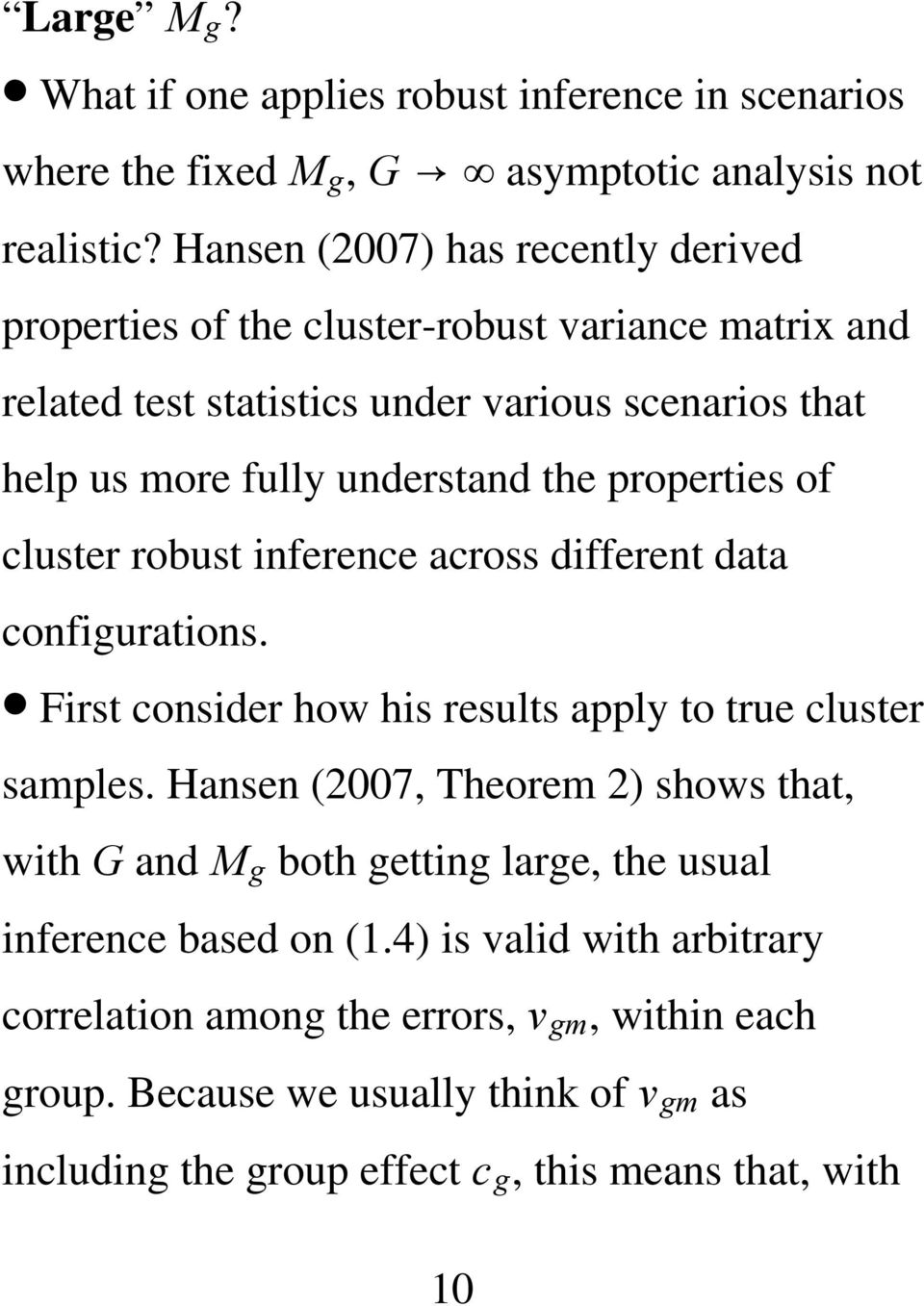 properties of cluster robust inference across different data configurations. First consider how his results apply to true cluster samples.