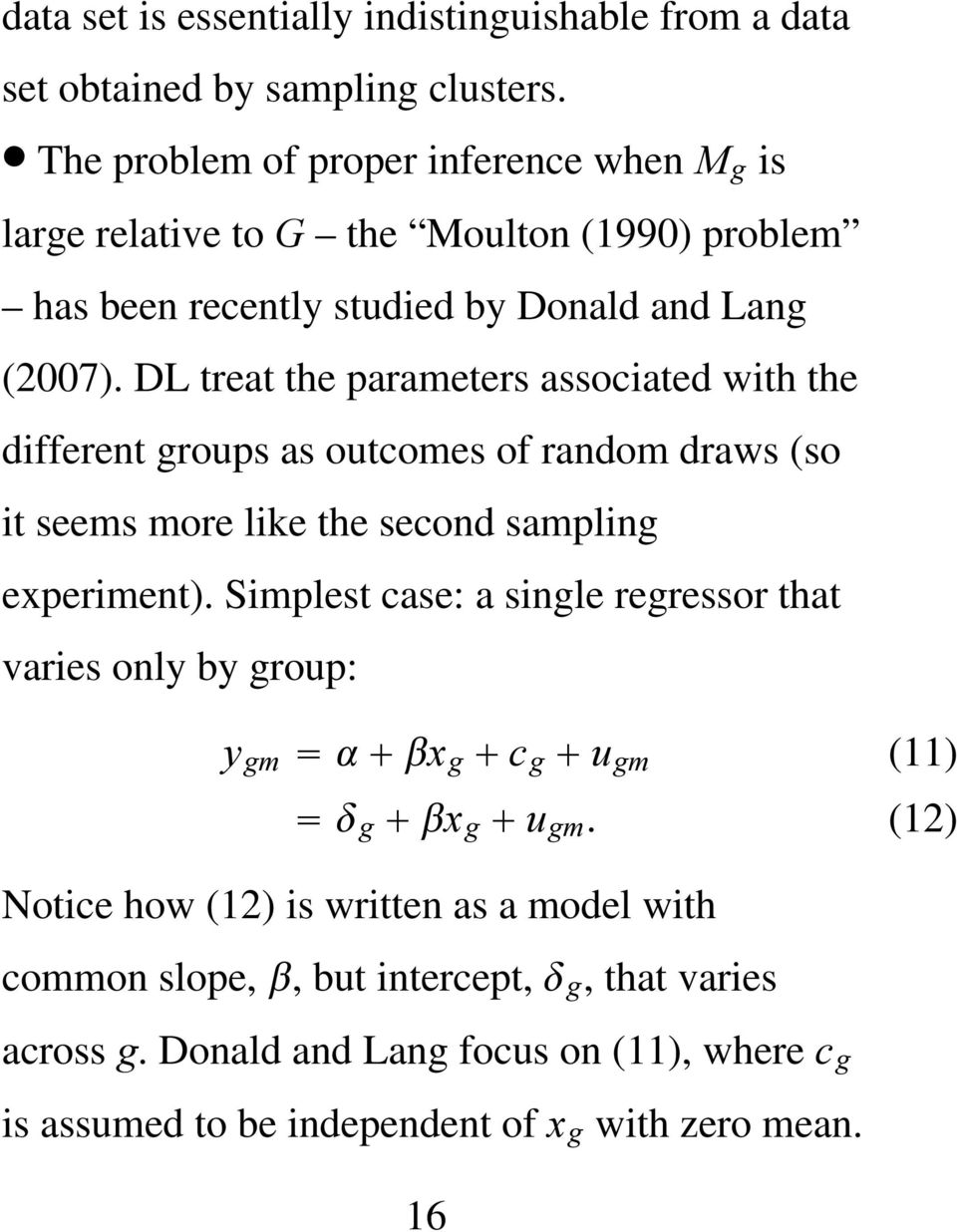 DL treat the parameters associated with the different groups as outcomes of random draws (so it seems more like the second sampling experiment).