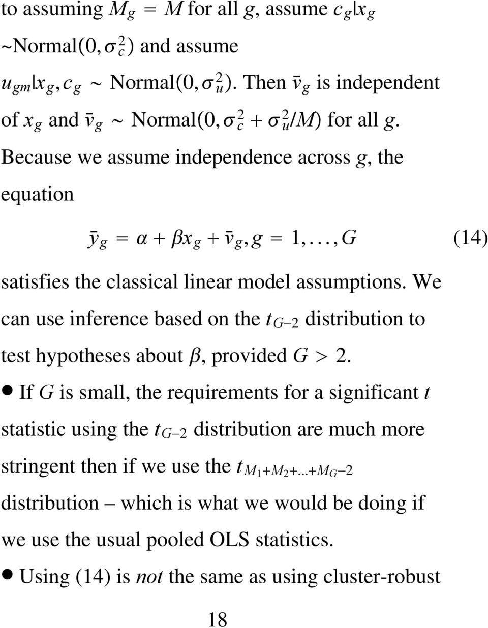 We can use inference based on the t G 2 distribution to test hypotheses about, provided G 2.