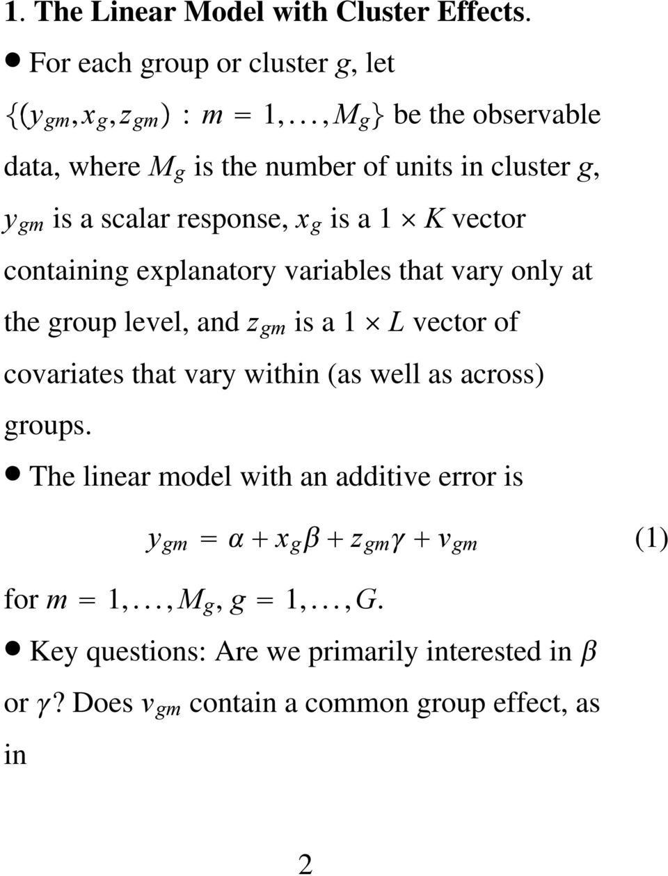 explanatory variables that vary only at the group level, and z gm is a 1 L vector of covariates that vary within (as well as across) groups.