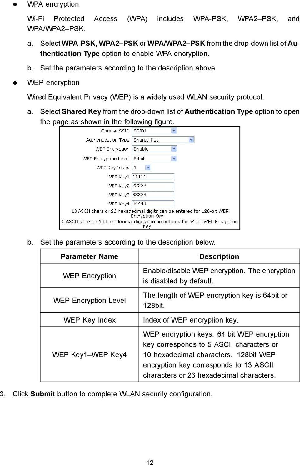 b. Set the parameters according to the description below. Parameter Name WEP Encryption WEP Encryption Level WEP Key Index WEP Key1 WEP Key4 Description Enable/disable WEP encryption.