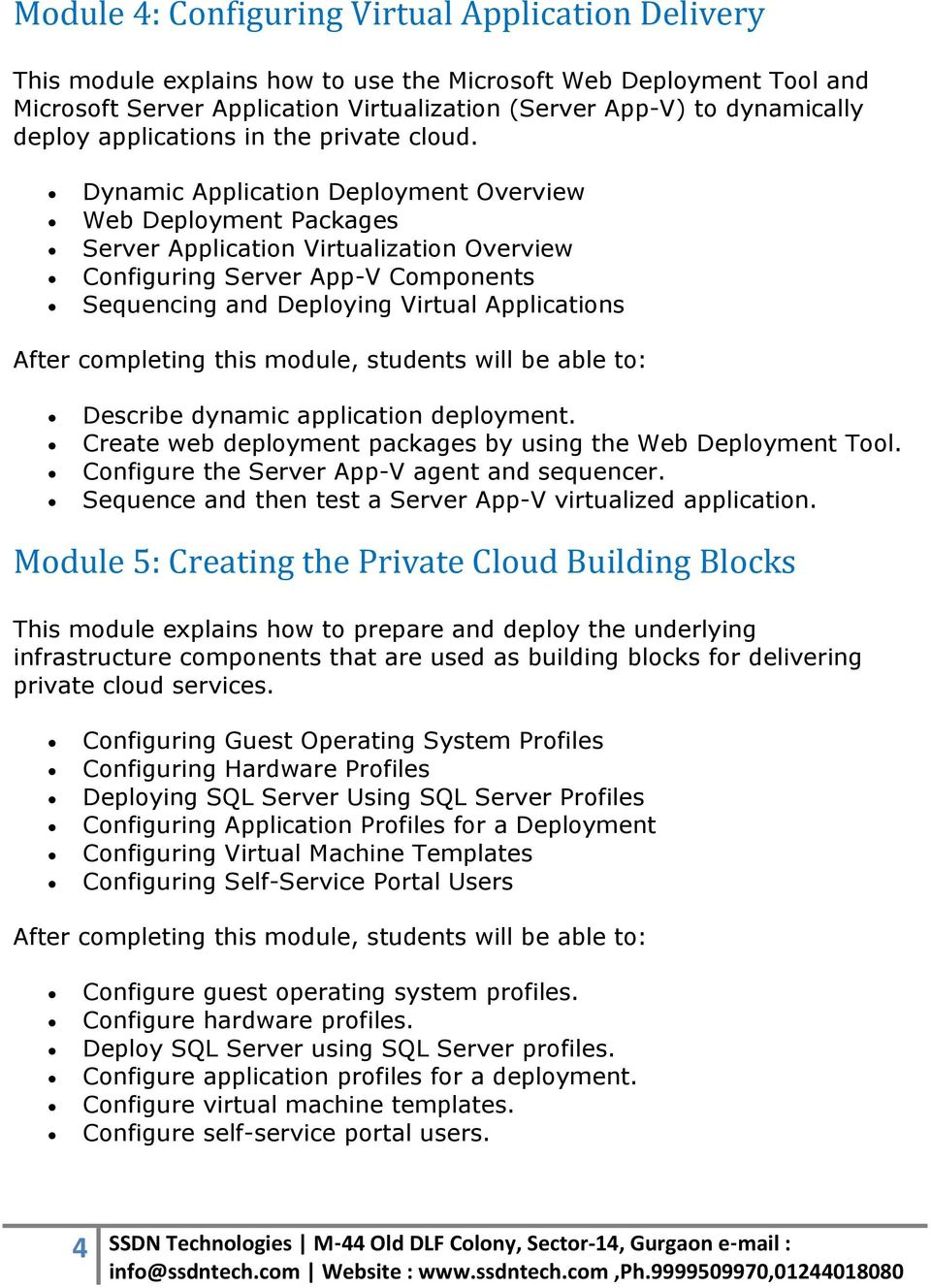 Dynamic Application Deployment Overview Web Deployment Packages Server Application Virtualization Overview Configuring Server App-V Components Sequencing and Deploying Virtual Applications Describe