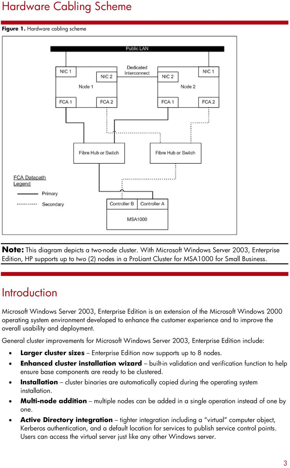 Introduction Microsoft Windows Server 2003, Enterprise Edition is an extension of the Microsoft Windows 2000 operating system environment developed to enhance the customer experience and to improve