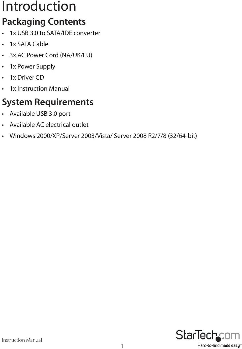 Power Supply 1x Driver CD 1x System Requirements Available USB 3.