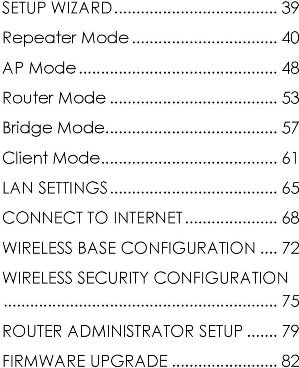 .. 65 CONNECT TO INTERNET... 68 WIRELESS BASE CONFIGURATION.
