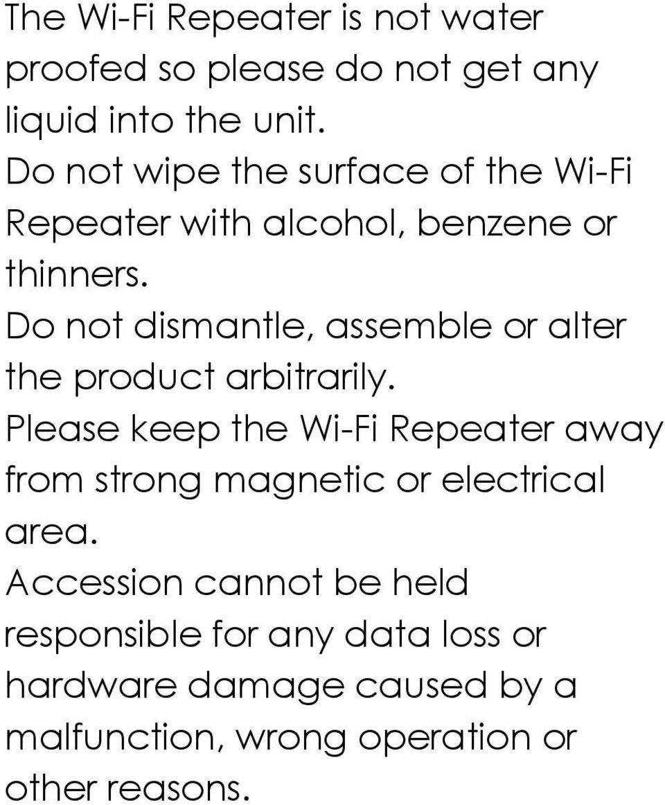Do not dismantle, assemble or alter the product arbitrarily.